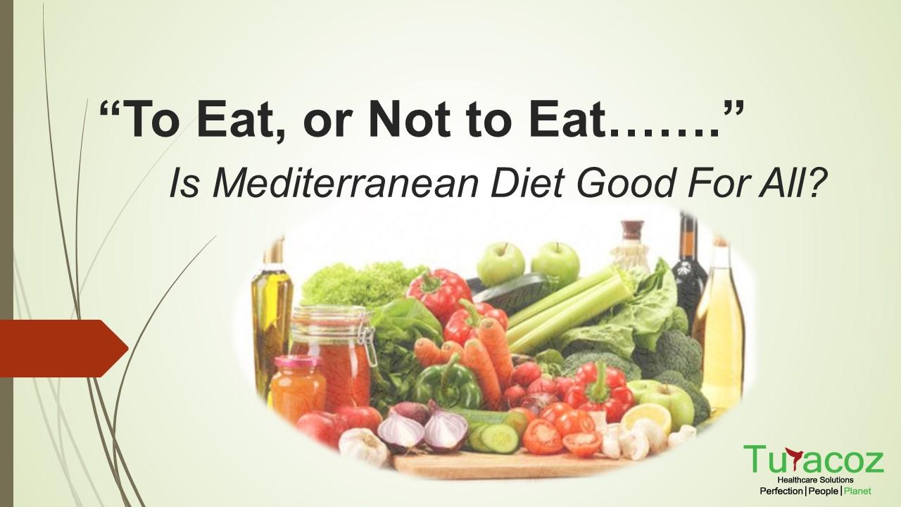 Mediterranean Diet or Not to Eat